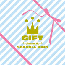 GIFT(TRIBUTE TO SCAFULL KING)の画像