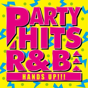 PARTY HITS R&B -HANDS UP!!!-の画像